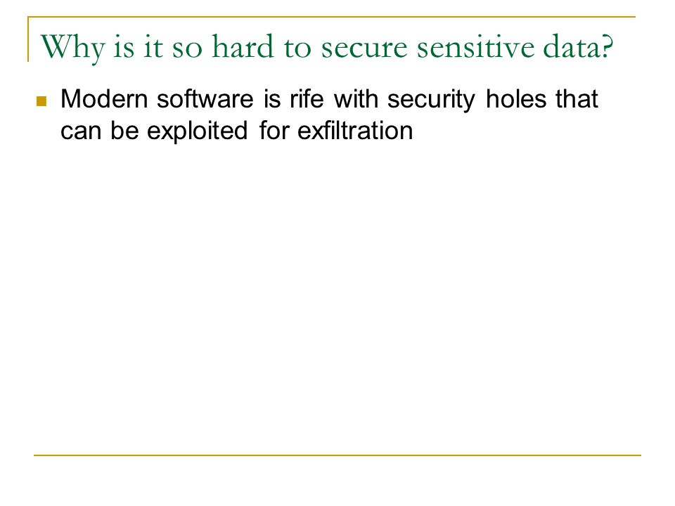 Why is it so hard to secure sensitive data.