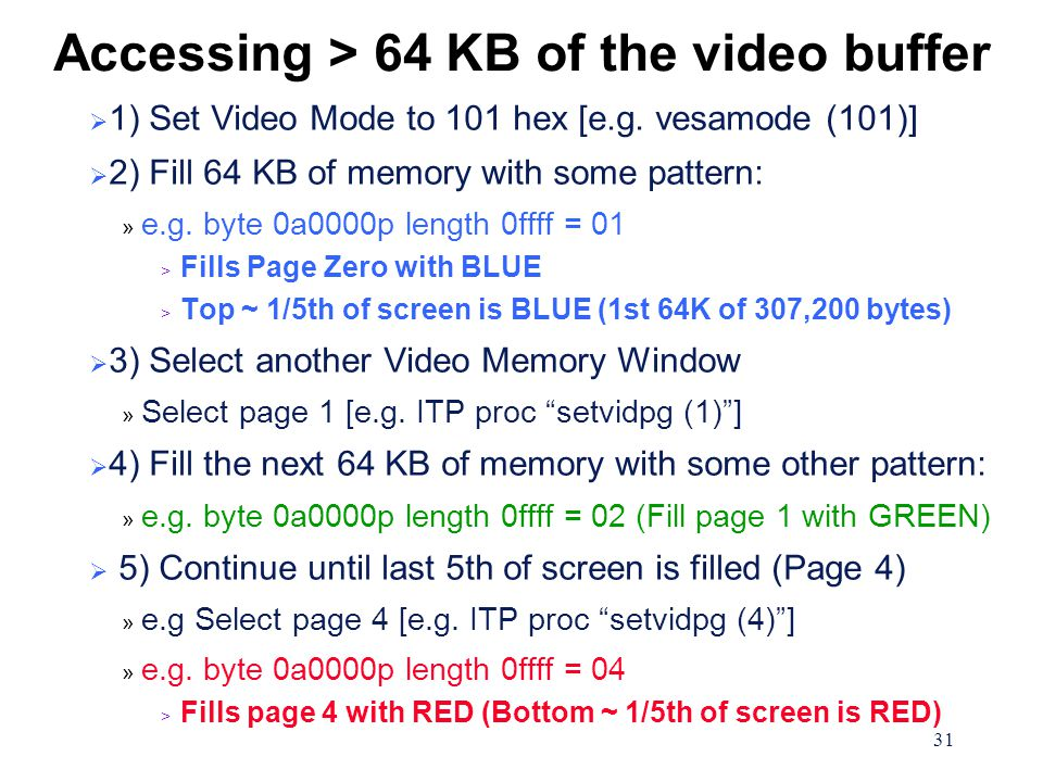 31 Accessing > 64 KB of the video buffer  1) Set Video Mode to 101 hex [e.g.