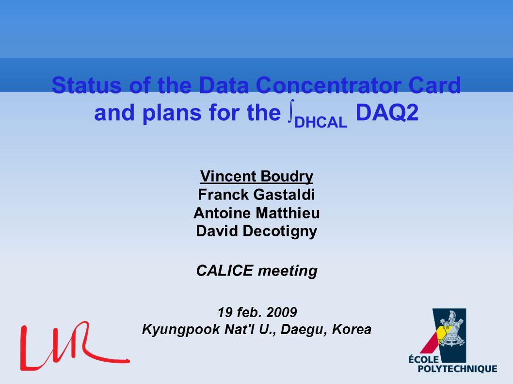 Vincent Boudry Franck Gastaldi Antoine Matthieu David Decotigny CALICE meeting 19 feb.