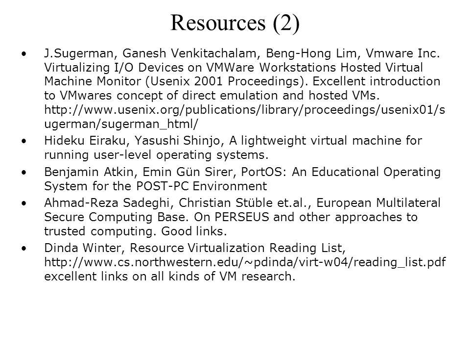 Resources (2) J.Sugerman, Ganesh Venkitachalam, Beng-Hong Lim, Vmware Inc.