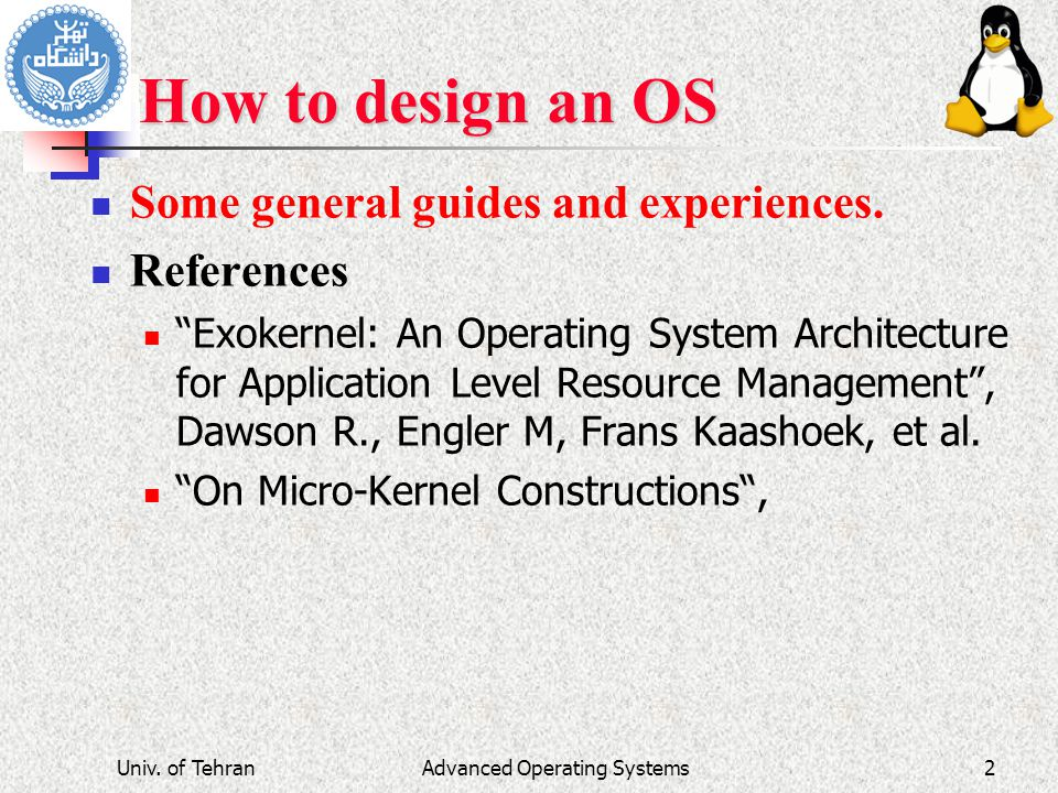 Advanced Operating Systems How to design an OS Some general guides and experiences.