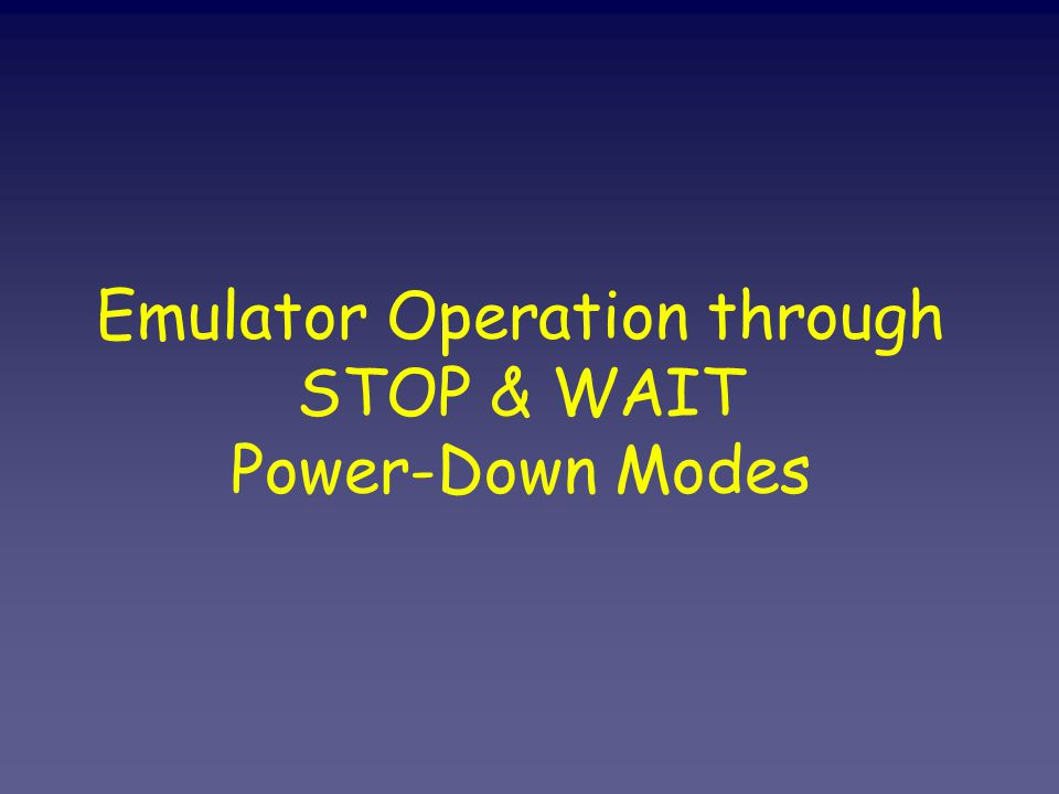 Emulator Operation through STOP & WAIT Power-Down Modes
