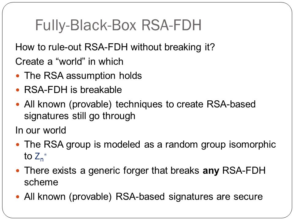 Fully-Black-Box RSA-FDH How to rule-out RSA-FDH without breaking it.
