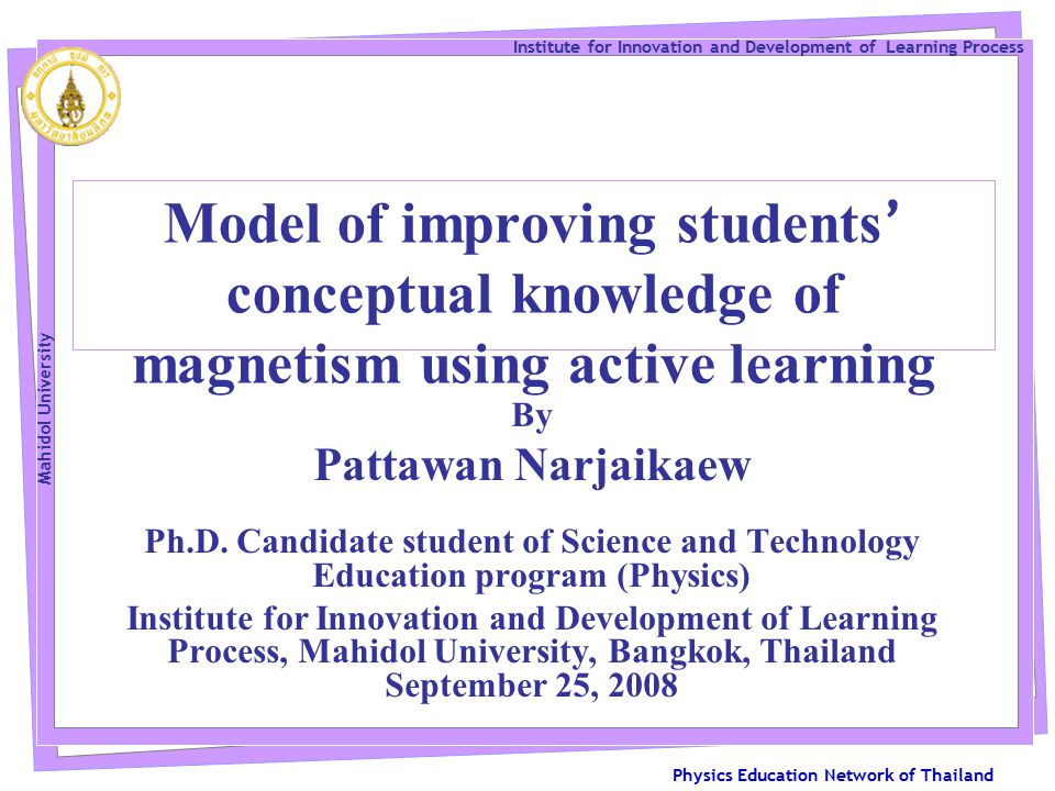 Physics Education Network of Thailand Institute for Innovation and Development of Learning Process Mahidol University 22 Learning Theories Constructivism 5.