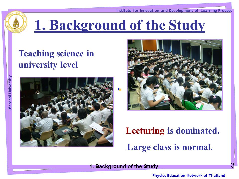 Physics Education Network of Thailand Institute for Innovation and Development of Learning Process Mahidol University 1.