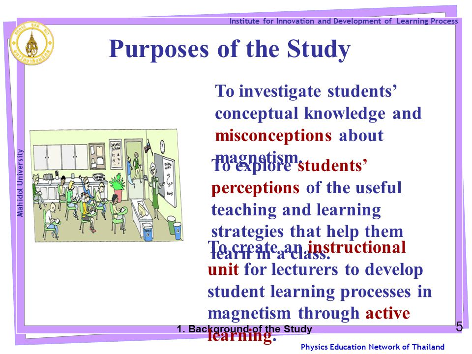 Physics Education Network of Thailand Institute for Innovation and Development of Learning Process Mahidol University 5 Purposes of the Study 1.