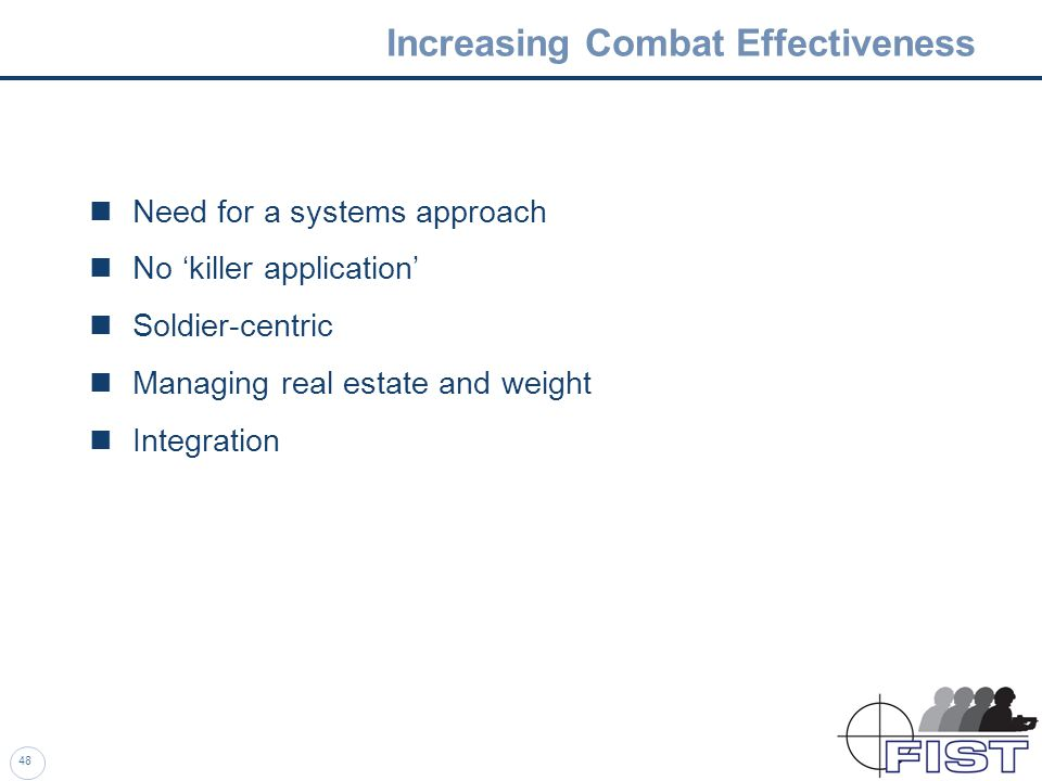 47 The UK FIST Programme The Need The Programme Increasing Combat Effectiveness Summary