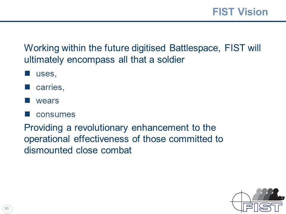 49 Soldier Systems Integrated with FIST under the FIST Assessment Phase.
