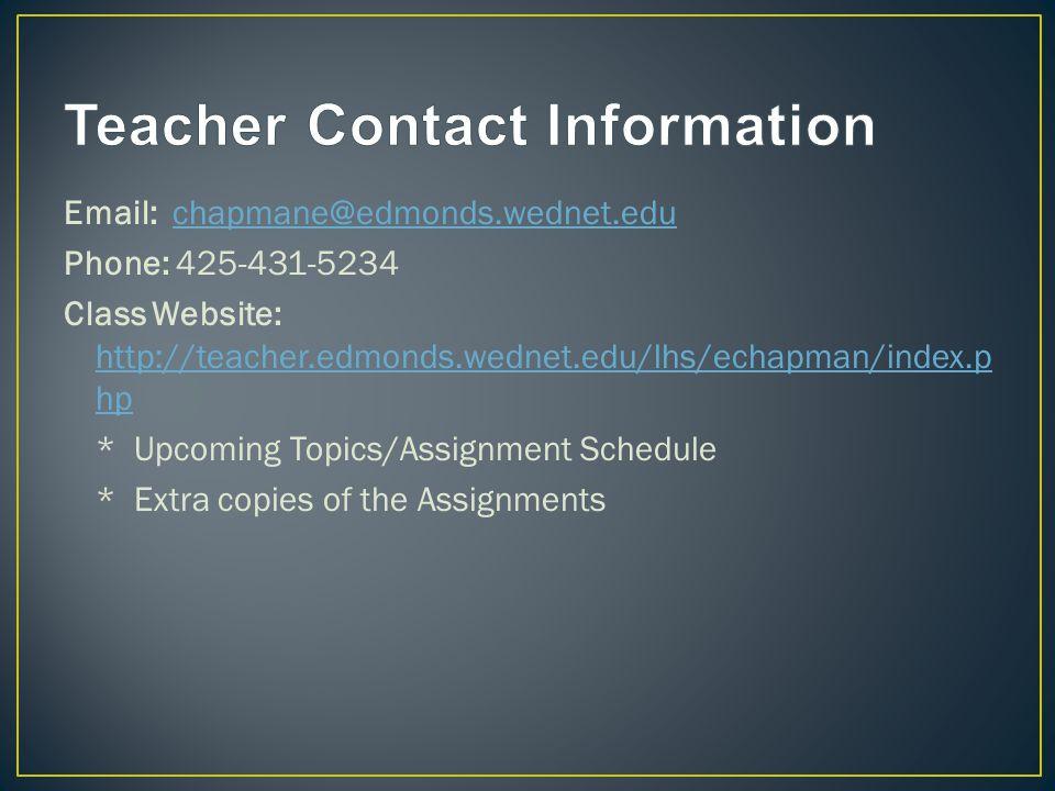 Email: chapmane@edmonds.wednet.educhapmane@edmonds.wednet.edu Phone: 425-431-5234 Class Website: http://teacher.edmonds.wednet.edu/lhs/echapman/index.