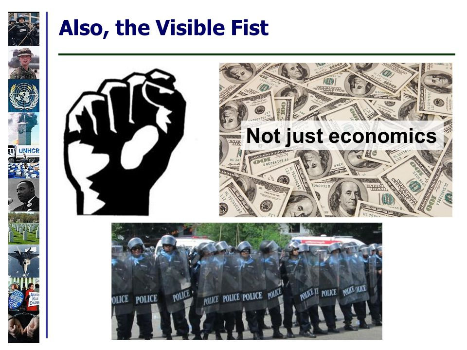 Also, the Visible Fist Not just economics