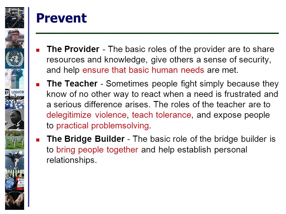 Prevent The Provider - The basic roles of the provider are to share resources and knowledge, give others a sense of security, and help ensure that basic human needs are met.