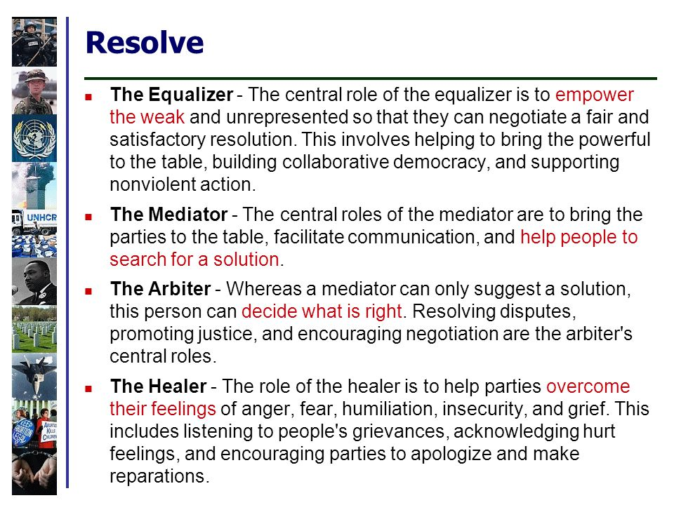 Resolve The Equalizer - The central role of the equalizer is to empower the weak and unrepresented so that they can negotiate a fair and satisfactory resolution.