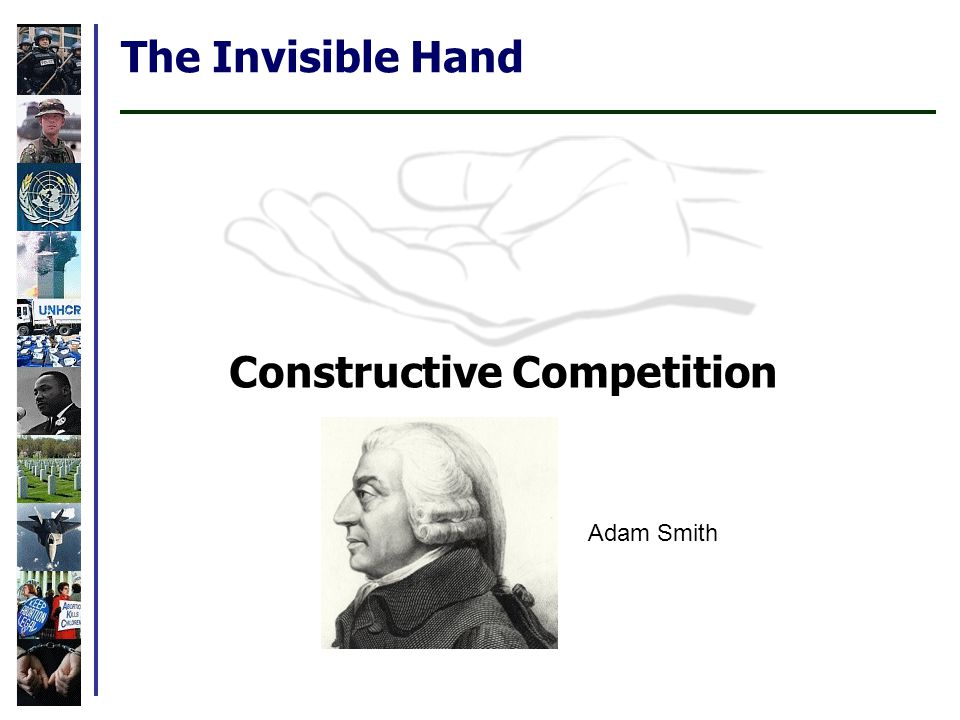 The Invisible Hand Adam Smith Constructive Competition