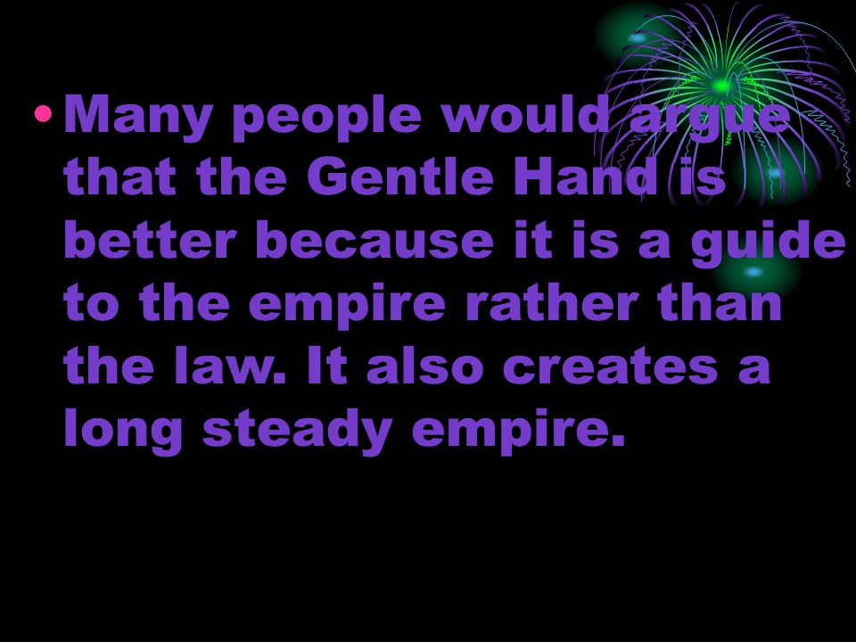 Many people would argue that the Gentle Hand is better because it is a guide to the empire rather than the law.