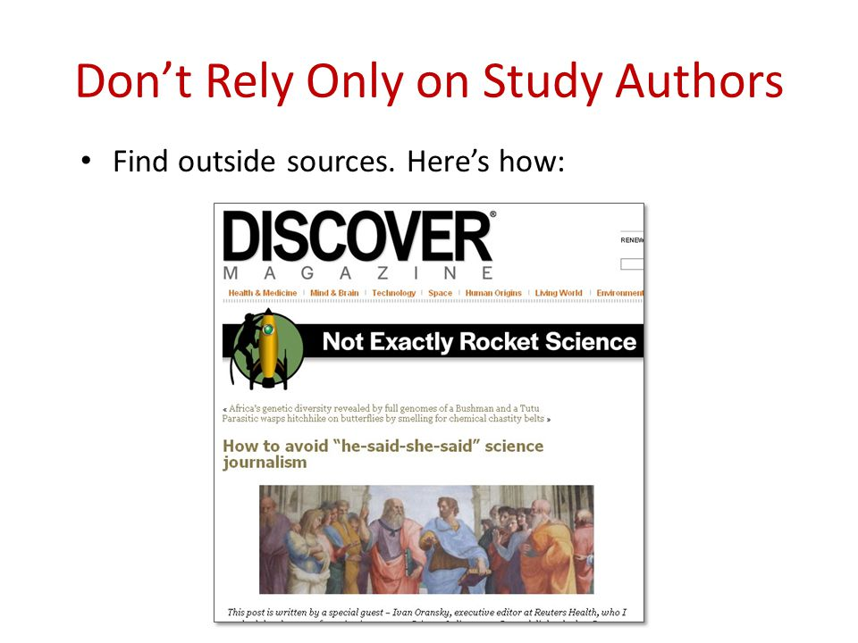 Don't Rely Only on Study Authors Find outside sources. Here's how: