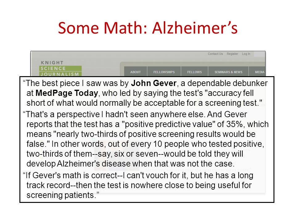 The best piece I saw was by John Gever, a dependable debunker at MedPage Today, who led by saying the test s accuracy fell short of what would normally be acceptable for a screening test. That s a perspective I hadn t seen anywhere else.