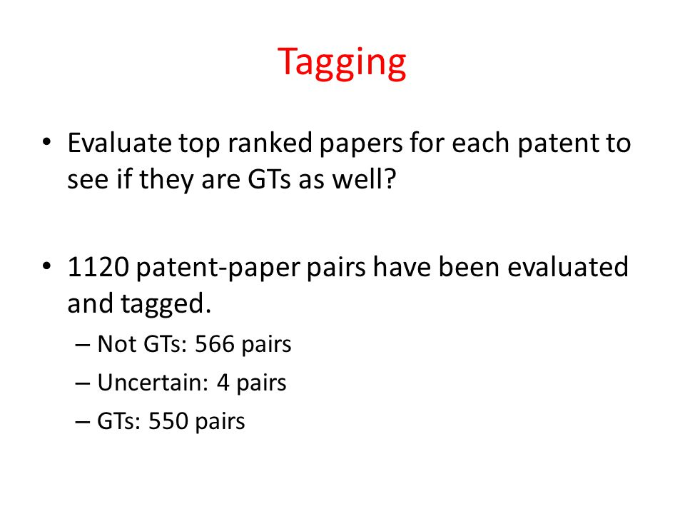 Tagging Evaluate top ranked papers for each patent to see if they are GTs as well.