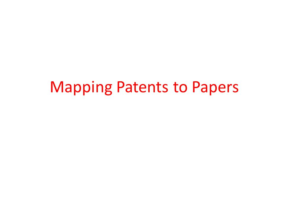 Patent/Paper Correspondence: One-to-One in Theory An invention A paper A patent Same researchers Close dates