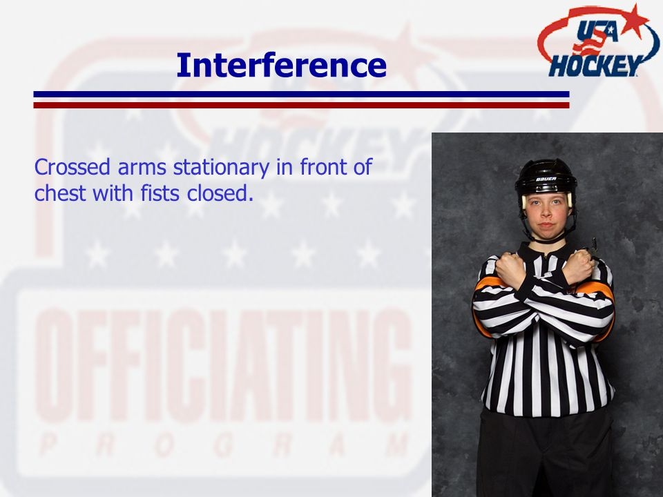 Interference Crossed arms stationary in front of chest with fists closed.