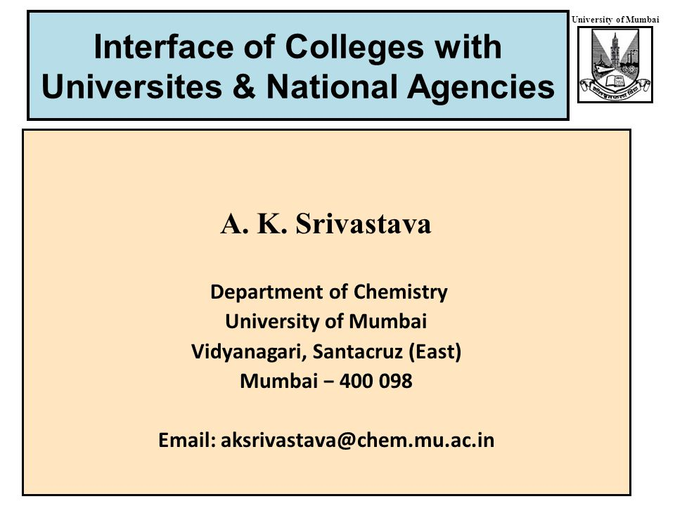 University of Mumbai Interface of Colleges with Universites & National Agencies A.