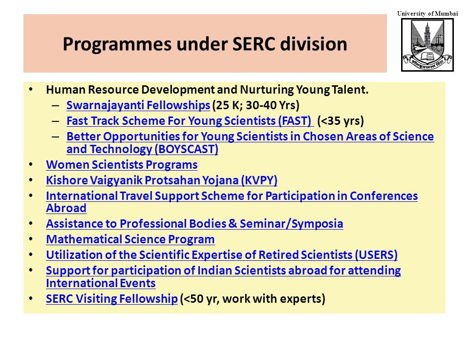 University of Mumbai Programmes under SERC division Human Resource Development and Nurturing Young Talent.