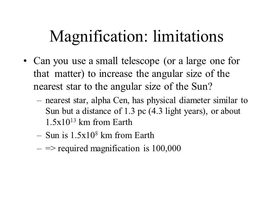 Magnification: limitations Can one magnify images by arbitrarily large factors.