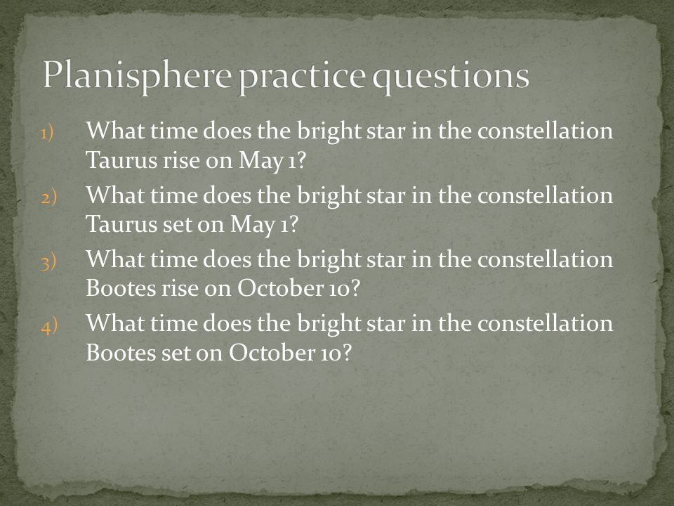 1) What time does the bright star in the constellation Taurus rise on May 1? 2) What time does the bright star in the constellation Taurus set on May