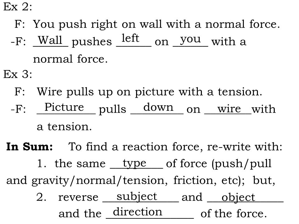 Ex 2: F: You push right on wall with a normal force.