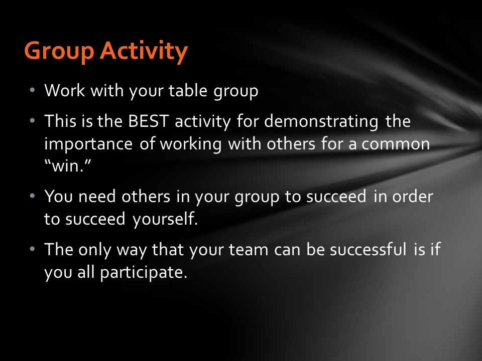 "Work with your table group This is the BEST activity for demonstrating the importance of working with others for a common ""win."" You need others in yo"