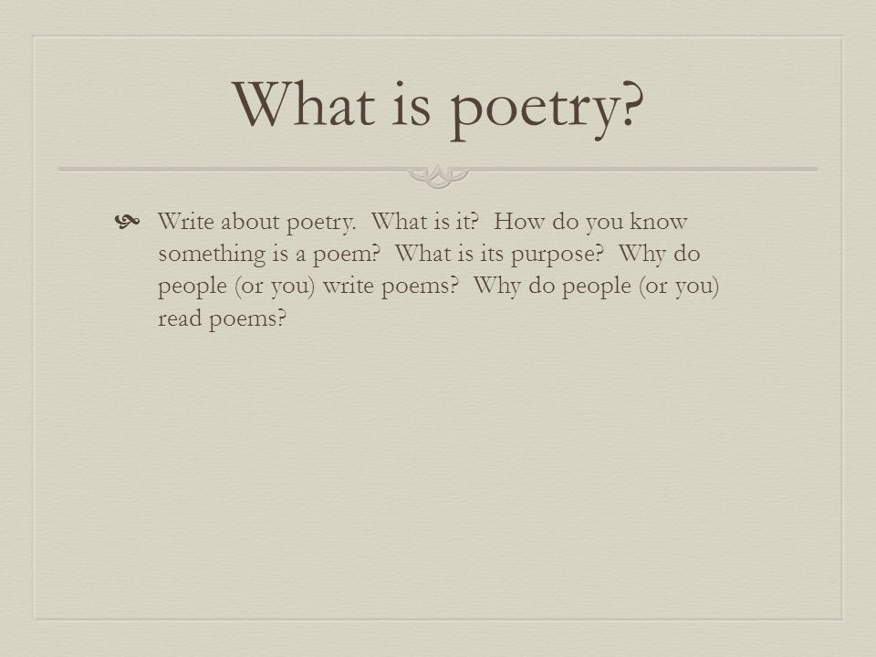 What is poetry.  Write about poetry. What is it.
