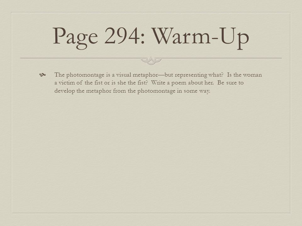 Page 294: Warm-Up  The photomontage is a visual metaphor—but representing what.