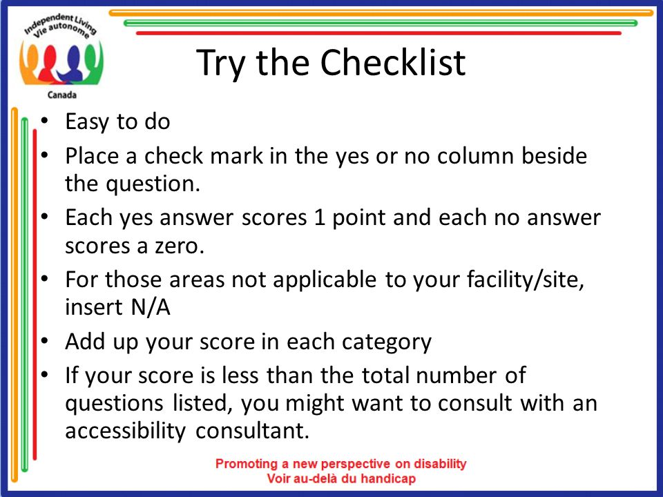 Try the Checklist Easy to do Place a check mark in the yes or no column beside the question. Each yes answer scores 1 point and each no answer scores