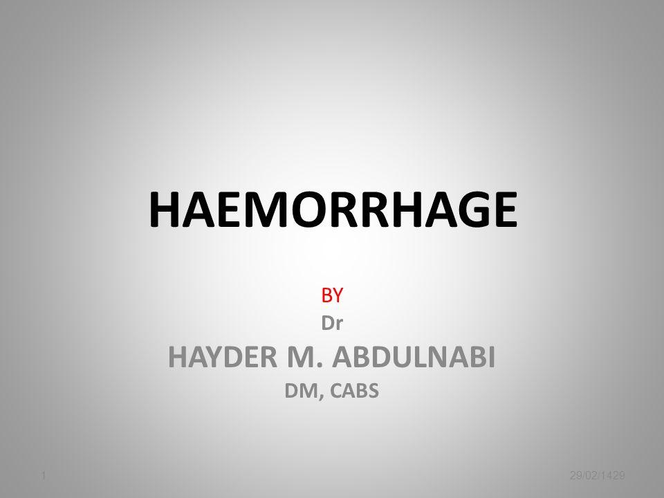 HAEMORRHAGE BY Dr HAYDER M. ABDULNABI DM, CABS 29/02/14291