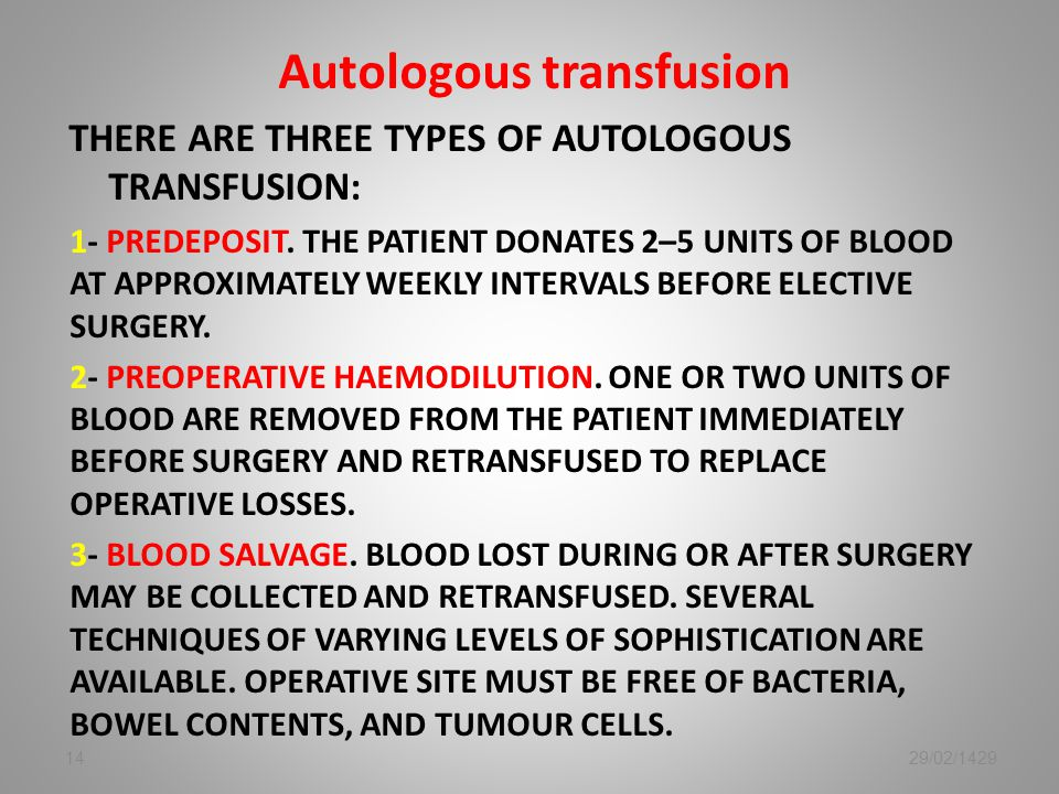 Autologous transfusion THERE ARE THREE TYPES OF AUTOLOGOUS TRANSFUSION: 1- PREDEPOSIT.