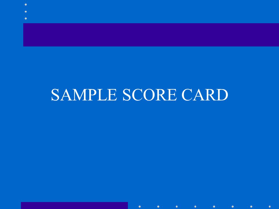 SAMPLE SCORE CARD