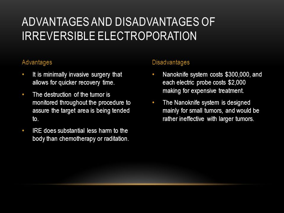 Nanoknife system costs $300,000, and each electric probe costs $2,000 making for expensive treatment.