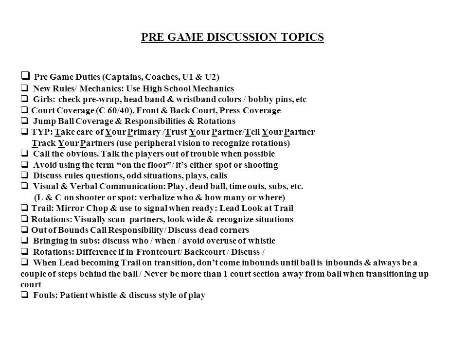  Pre Game Duties (Captains, Coaches, U1 & U2)  New Rules/ Mechanics: Use High School Mechanics  Girls: check pre-wrap, head band & wristband colors