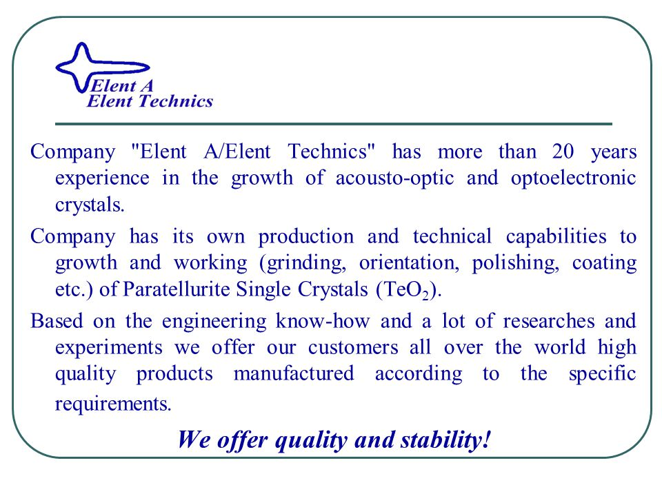 Chemical Lab is engaged in mixture preparing for the ТеО 2 crystals growth.
