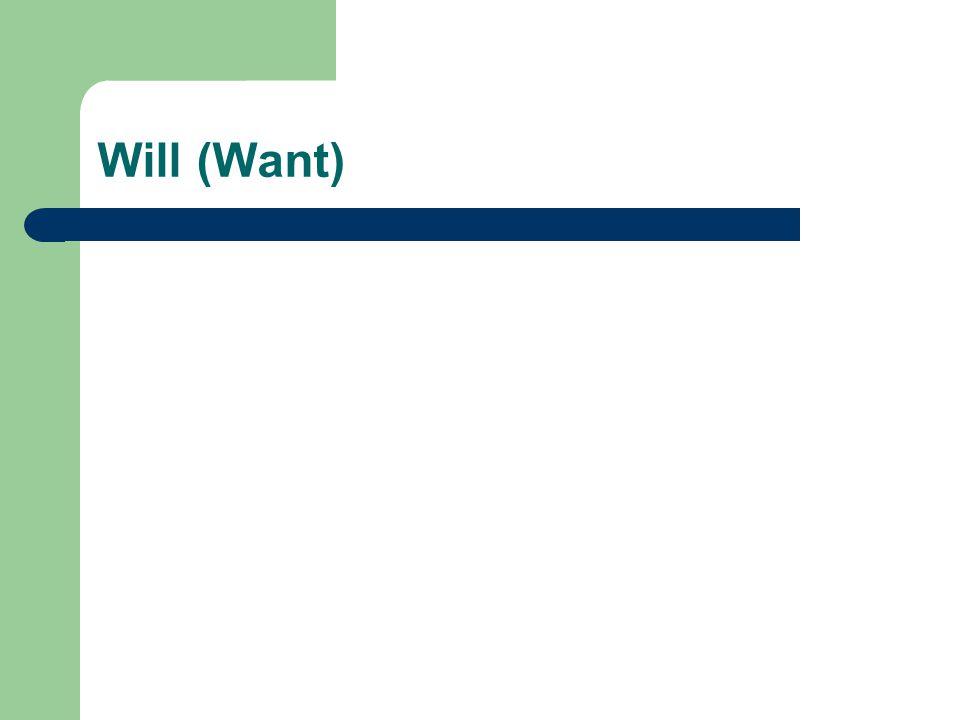Will (Want)