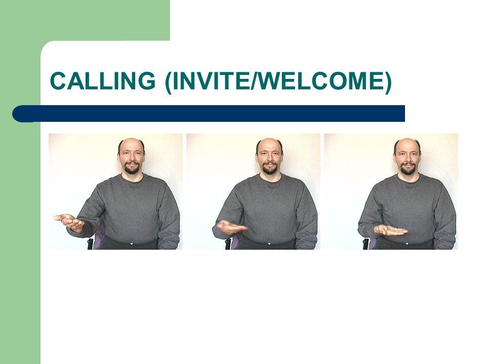 CALLING (INVITE/WELCOME)