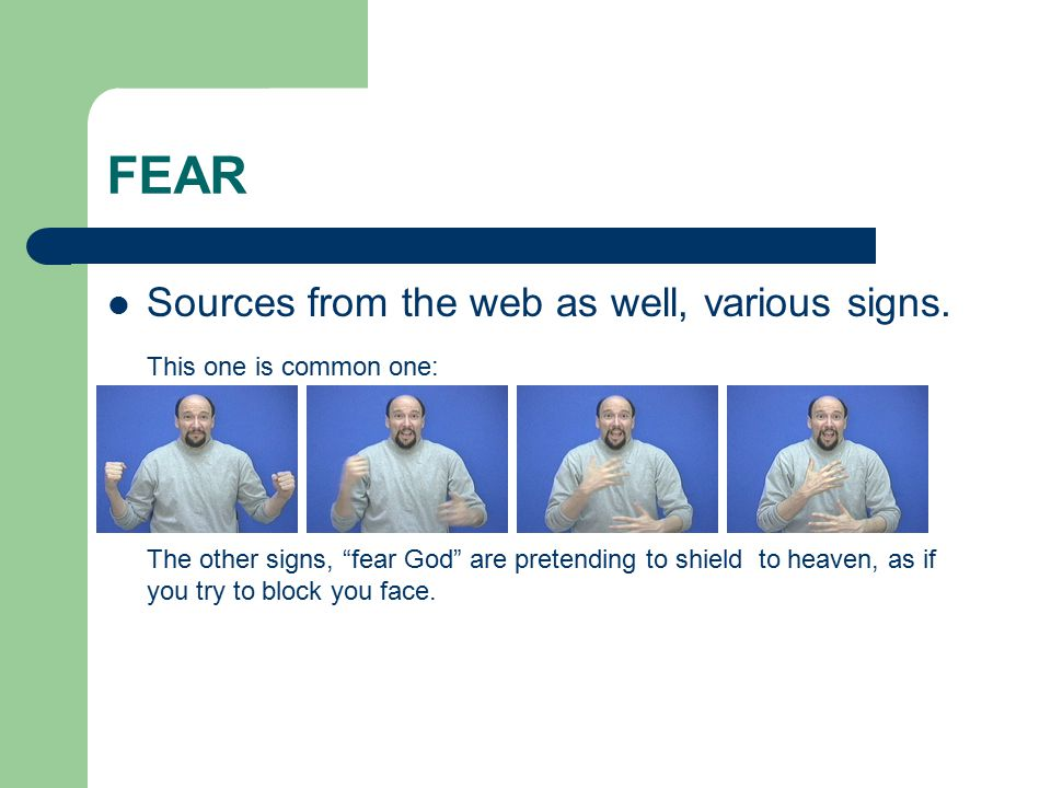 FEAR Sources from the web as well, various signs.