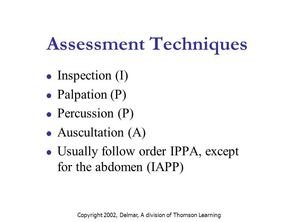 Copyright 2002, Delmar, A division of Thomson Learning Commonly Used Equipment Stethoscope Otoscope Opthalmoscope Visual acuity charts Tuning fork Reflex hammer Lubricant
