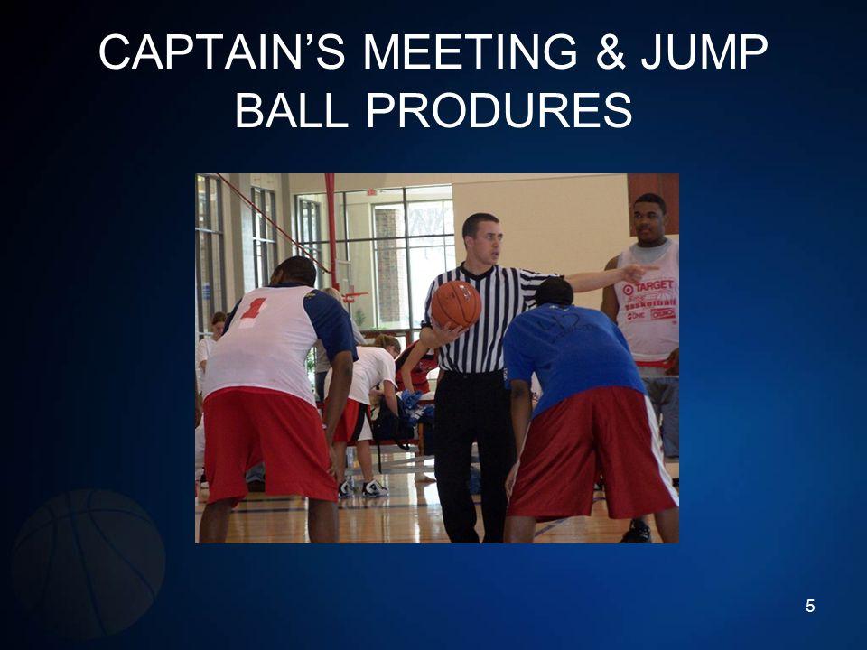 CAPTAIN'S MEETING & JUMP BALL PRODURES 5