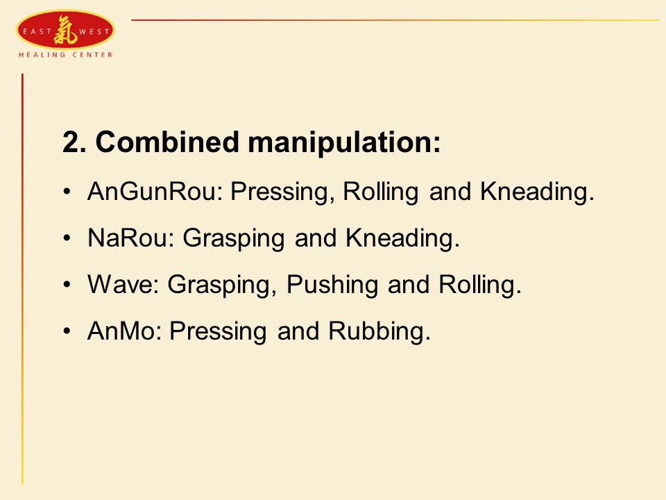 2. Combined manipulation: AnGunRou: Pressing, Rolling and Kneading.