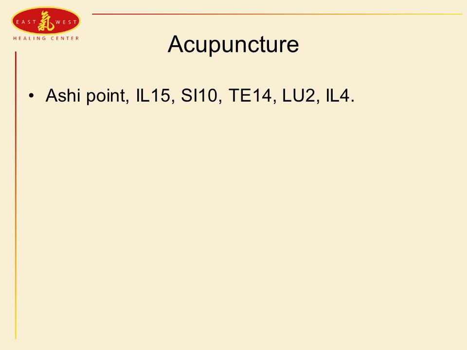 Acupuncture Ashi point, IL15, SI10, TE14, LU2, IL4.