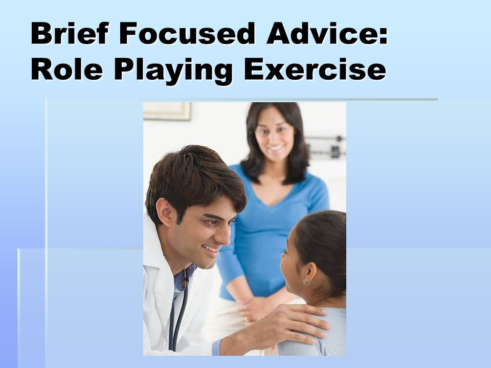 Brief Focused Advice: Role Playing Exercise