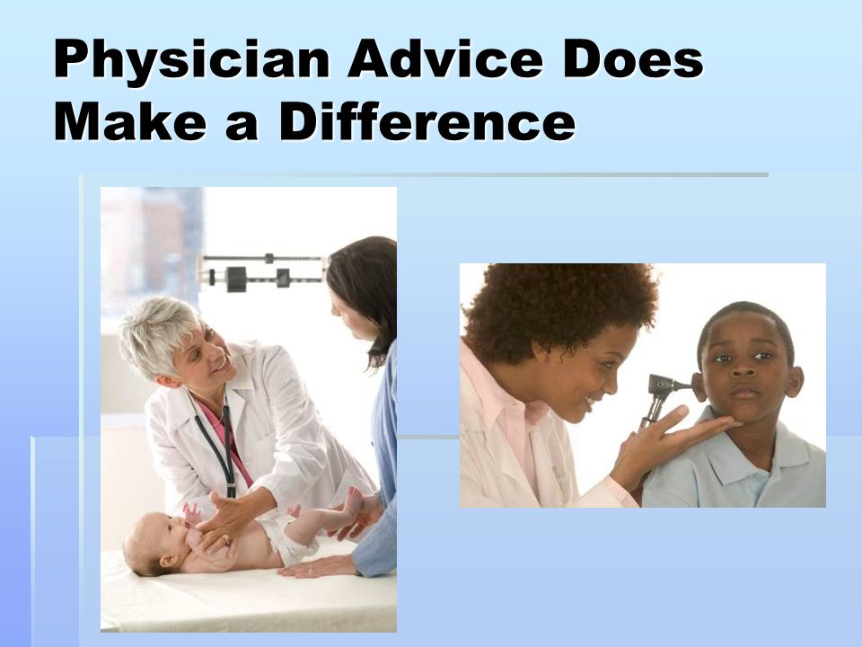 Physician Advice Does Make a Difference