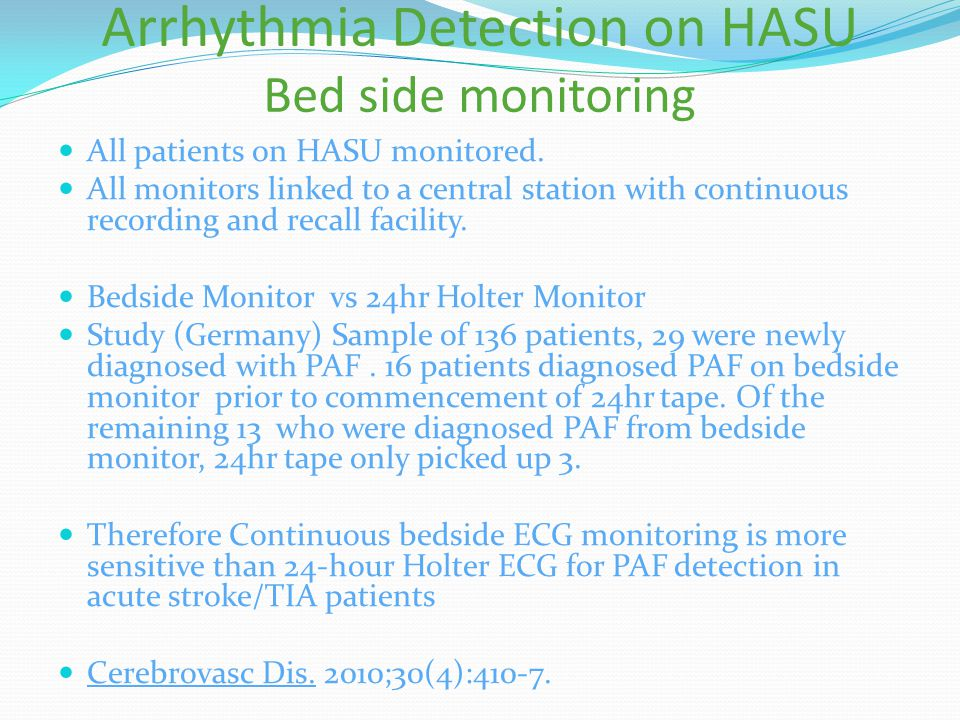 Arrhythmia Detection on HASU Bed side monitoring All patients on HASU monitored. All monitors linked to a central station with continuous recording an