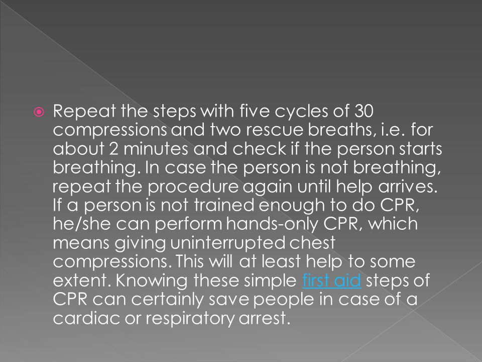  Repeat the steps with five cycles of 30 compressions and two rescue breaths, i.e.