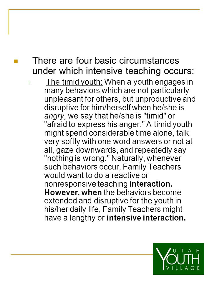 There are four basic circumstances under which intensive teaching occurs: 1.